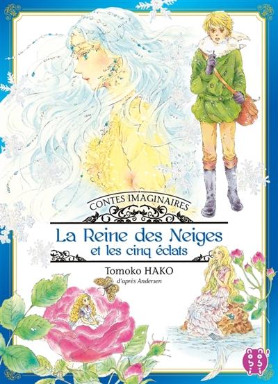 Contes imaginaires. Vol. 1. La reine des neiges et les cinq éclats