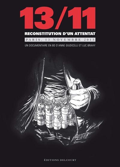 13-11, reconstitution d'un attentat : Paris, 13 novembre 2015 | Anne Giudicelli (1964-....). Auteur