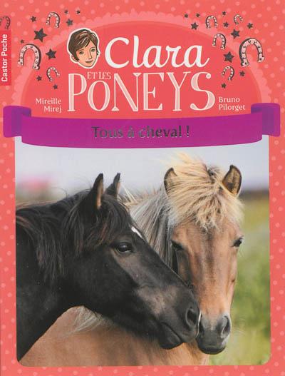 Clara et les poneys. Vol. 9. Tous à cheval !