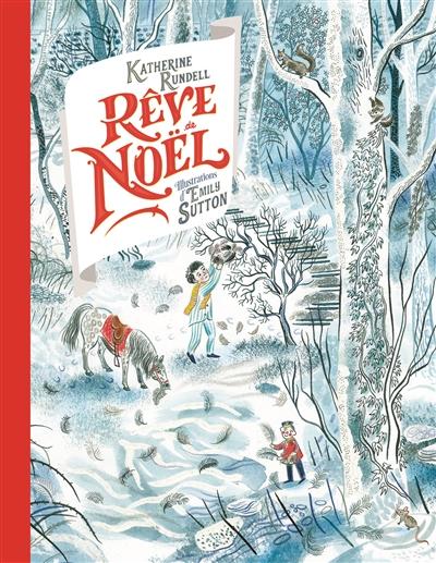 Rêve de Noël | Rundell, Katherine (1987-....). Auteur