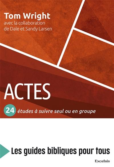 Actes : 24 études à suivre seul ou en groupe