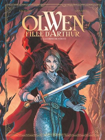 Olwen, fille d'Arthur. Vol. 2. La corne de vérité