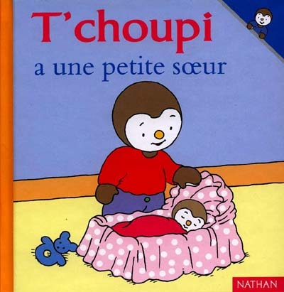 T'choupi a une petite soeur / illustrations Thierry Courtin | Courtin, Thierry (1954-....). Auteur. Illustrateur