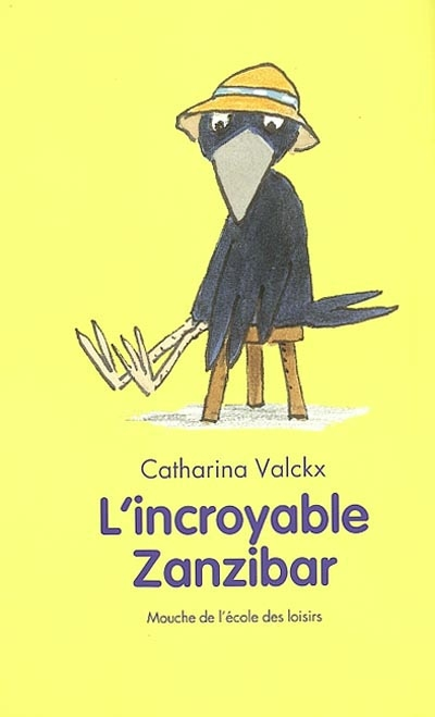 L'incroyable Zanzibar / Catharina Valckx | Valckx, Catharina (1957-....). Auteur