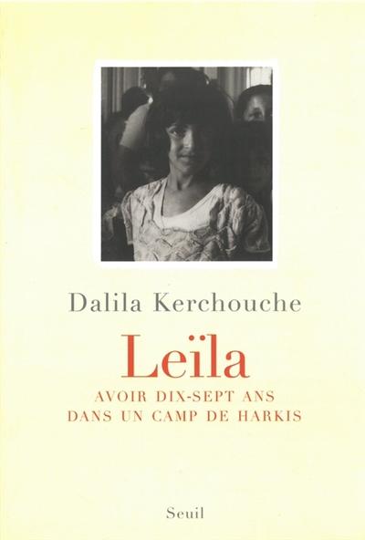Leïla : avoir dix-sept ans dans un camp de harkis