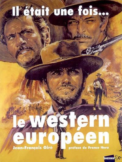 Il était une fois le western européen, 1901-2008 | Jean-François Giré. Auteur