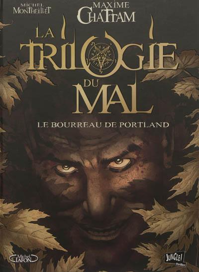 La trilogie du mal. 1, Le bourreau de Portland | Montheillet, Michel (1968-....). Auteur