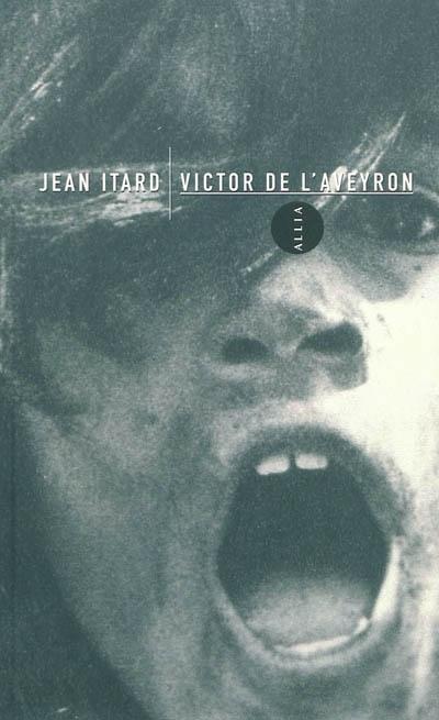 Victor de l'Aveyron. Le docteur Itard entre l'énigme et l'échec | Jean-Marc Gaspard Itard. Auteur