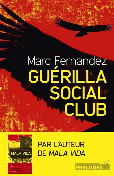 Guerilla social club | Fernandez, Marc (1973-....). Auteur