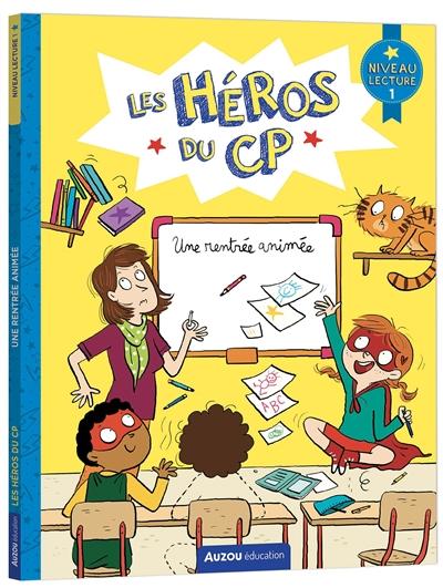 Les héros du CP. Une rentrée animée : niveau lecture 1