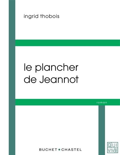 Le plancher de Jeannot | Thobois, Ingrid. Auteur