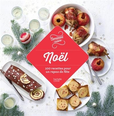 Noël : 100 recettes pour un repas de fête |