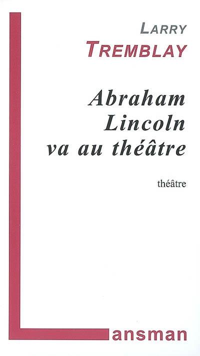 Abraham Lincoln va au théâtre