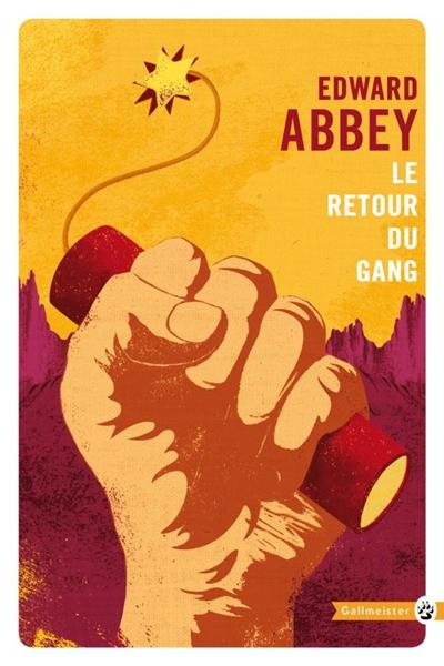 Le retour du gang : roman | Abbey, Edward (1927-1989). Auteur