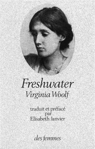 Freshwater / Virginia Woolf   Woolf, Virginia (1882-1941). Auteur