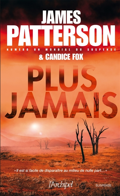 Plus jamais / James Patterson et Candice Fox | Patterson, James (1947-....). Auteur