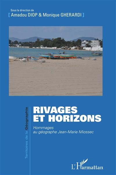 Rivages et horizons : hommages au géographe Jean-Marie Miossec