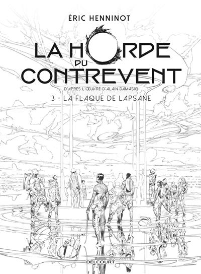 La horde du contrevent. Vol. 3. La Flaque de Lapsane