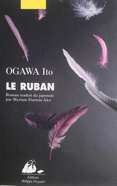 Le ruban : roman / Ogawa Ito | Ogawa, Ito (1973-....). Auteur