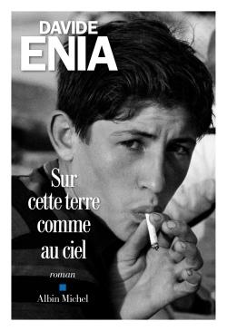 Sur cette terre comme au ciel : roman / Davide Enia   Enia, Davide (1974-....). Auteur