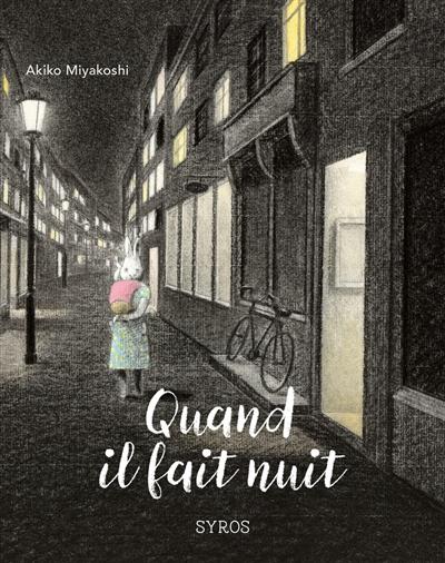Quand il fait nuit / Akiko Miyakoshi | Miyakoshi, Akiko (1982-....). Auteur