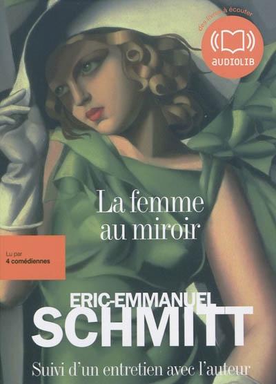La femme au miroir : texte intégral   Éric-Emmanuel Schmitt (1960-....). Auteur