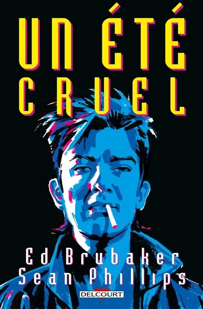 Un été cruel : un récit situé dans l'univers de Criminal