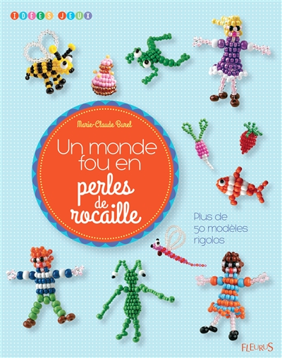 monde fou en perles de rocaille (Un) / Marie-Claude Burel | Burel, Marie-Claude. Auteur