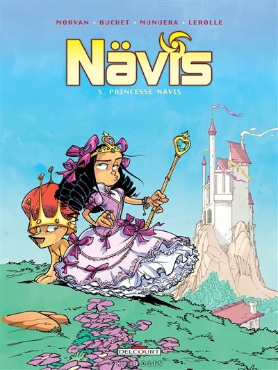 Princesse Nävis | Jean-David Morvan (1969-....). Auteur