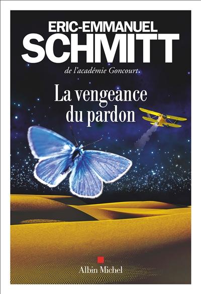 La vengeance du pardon | Schmitt, Eric-Emmanuel (1960-....). Auteur