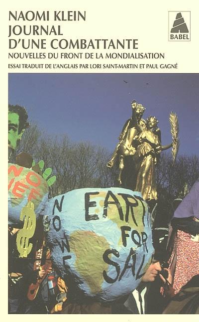Journal d'une combattante : nouvelles du front de la mondialisation : essai | Naomi Klein (1970-....)