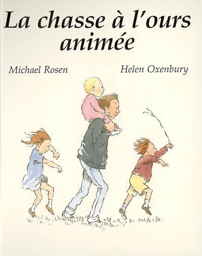 La chasse à l'ours animée | Michael Rosen (1946-....). Auteur