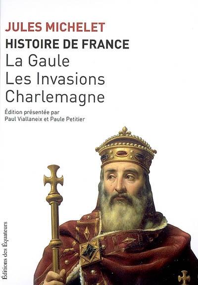 Histoire de France / Jules Michelet | Michelet, Jules. Auteur