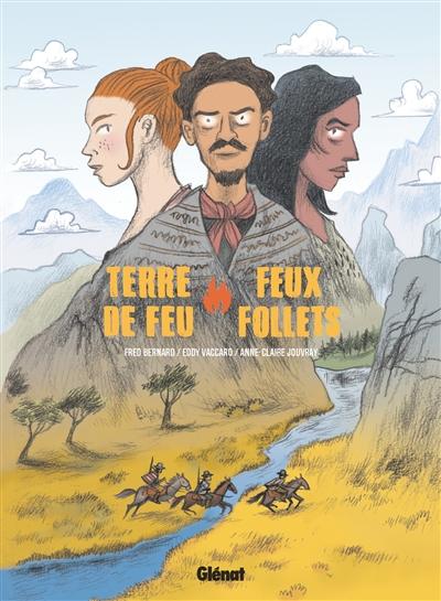 Terre de feu, feux follets / scénario, Fred Bernard | Bernard, Frédéric (1969-....). Auteur