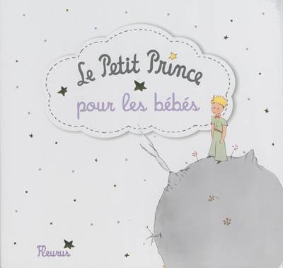 Petit Prince pour les bébés (Le) | Saint-Exupéry, Antoine de (1900-1944). Antécédent bibliographique
