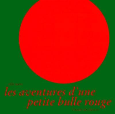 Les Aventures d'une petite bulle rouge | Mari, Iela (1932-....)