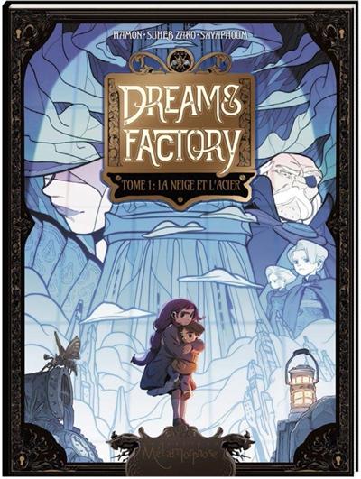 Dreams factory. Vol. 1. La neige et l'acier