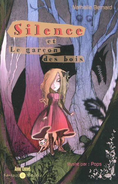 Silence et le garçon des bois / Nathalie Bernard   Bernard, Nathalie (1970-....). Auteur