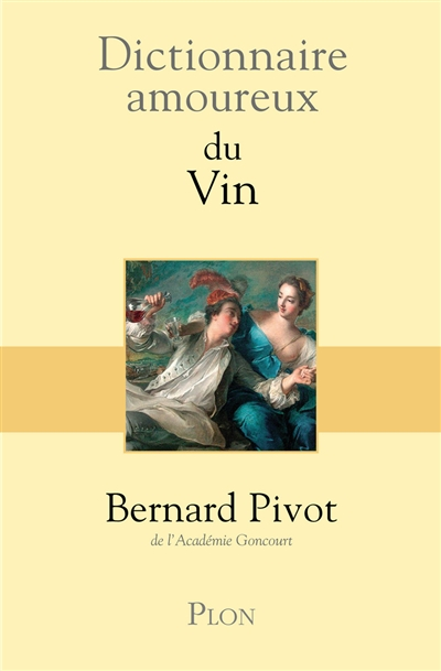 Dictionnaire amoureux du vin / Bernard Pivot | Bernard Pivot