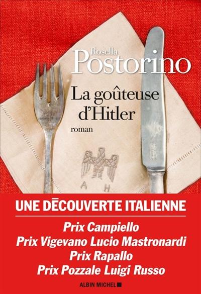 La goûteuse d'Hitler / Rosella Postorino | Postorino, Rosella (1978-....). Auteur