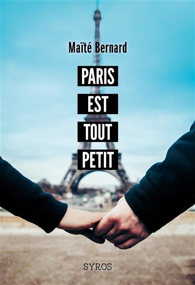 Paris est tout petit   Bernard, Maïté. Auteur
