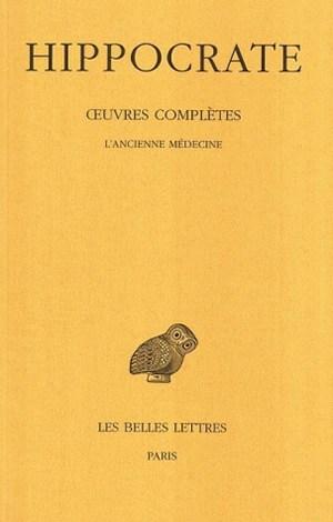Oeuvres complètes. Vol. 2-1. L'ancienne médecine