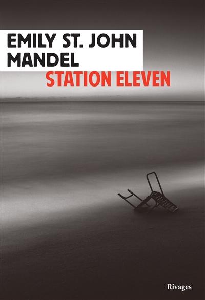 Station eleven / Emily Saint John Mandel | Saint John Mandel, Emily. Auteur