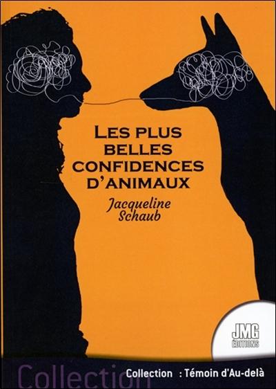 Les plus belles confidences d'animaux : une ovation aux animaux de compagnie qui se révèlent sans pudeur à travers l'auteur...
