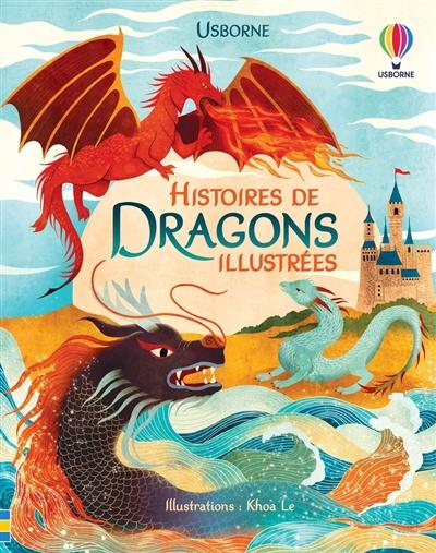 Histoires de dragons illustrées : contes et histoires illustrées