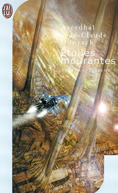 Etoiles mourantes | Ayerdhal (1959-2015). Auteur
