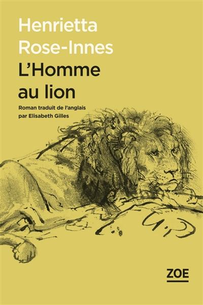 homme au lion (L') : roman   Rose-Innes, Henrietta (1971-....). Auteur