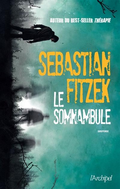 Le somnambule / Sebastian Fitzek | Sebastian Fitzek