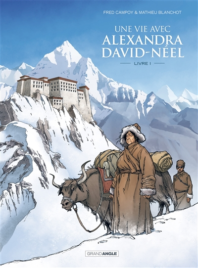 vie avec Alexandra David-Néel (Une). 1 |