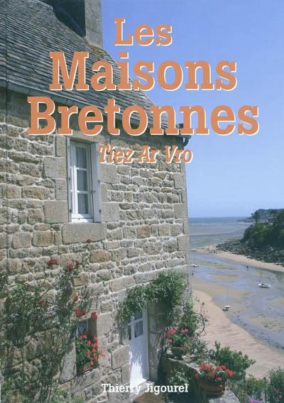 maisons bretonnes (Les) : tiez ar vro | Jigourel, Thierry (1960-....). Auteur